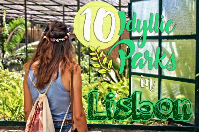 Idyllic parks in Lisbon