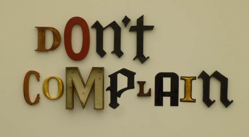 dont complain