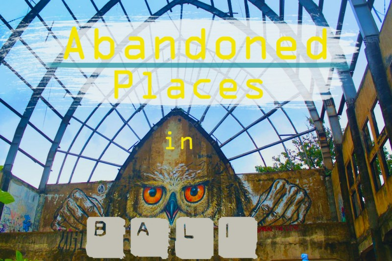 abandoned places in Bali